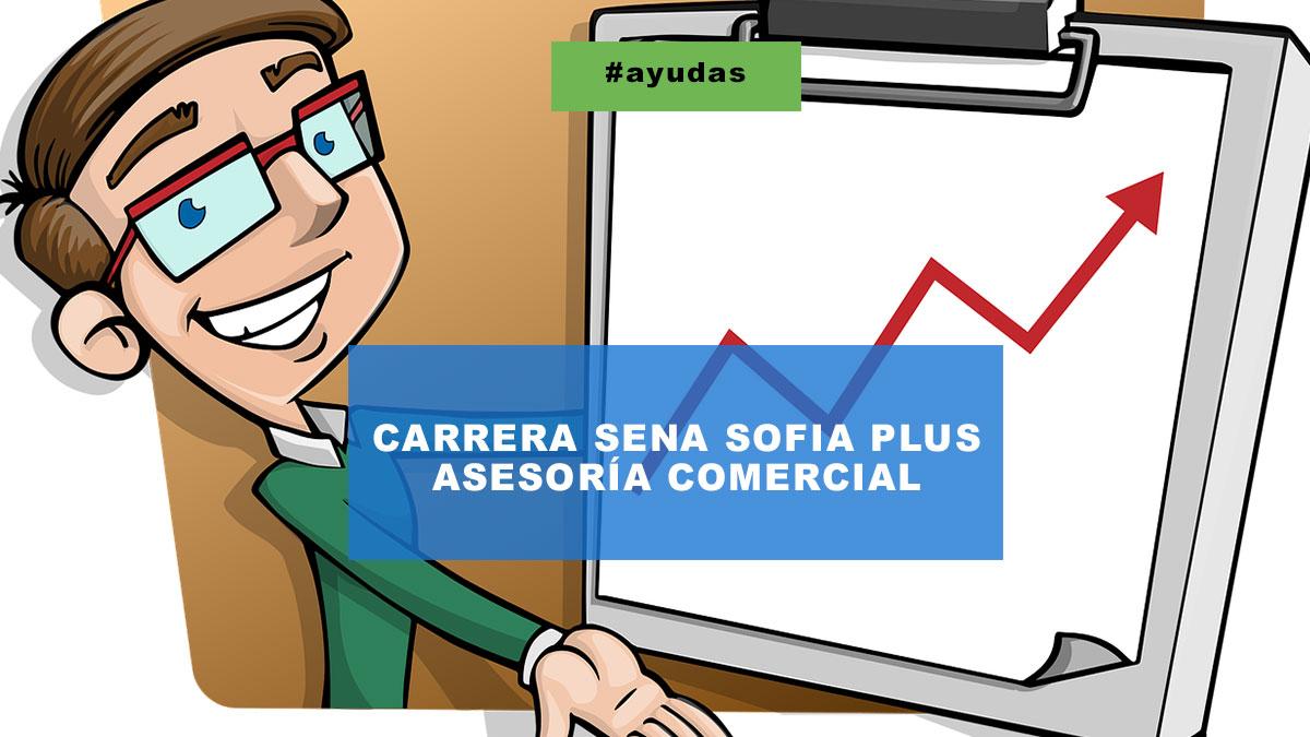 Carrera Sena sofia Plus Asesoria Comercial