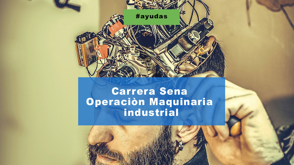 Carrera Sena Operaciòn Maquinaria industrial