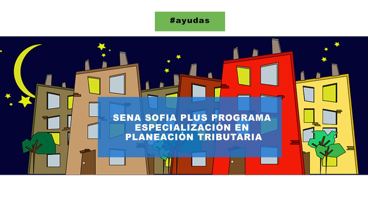 Sena Sofia Plus programa especialización en planeación tributaria