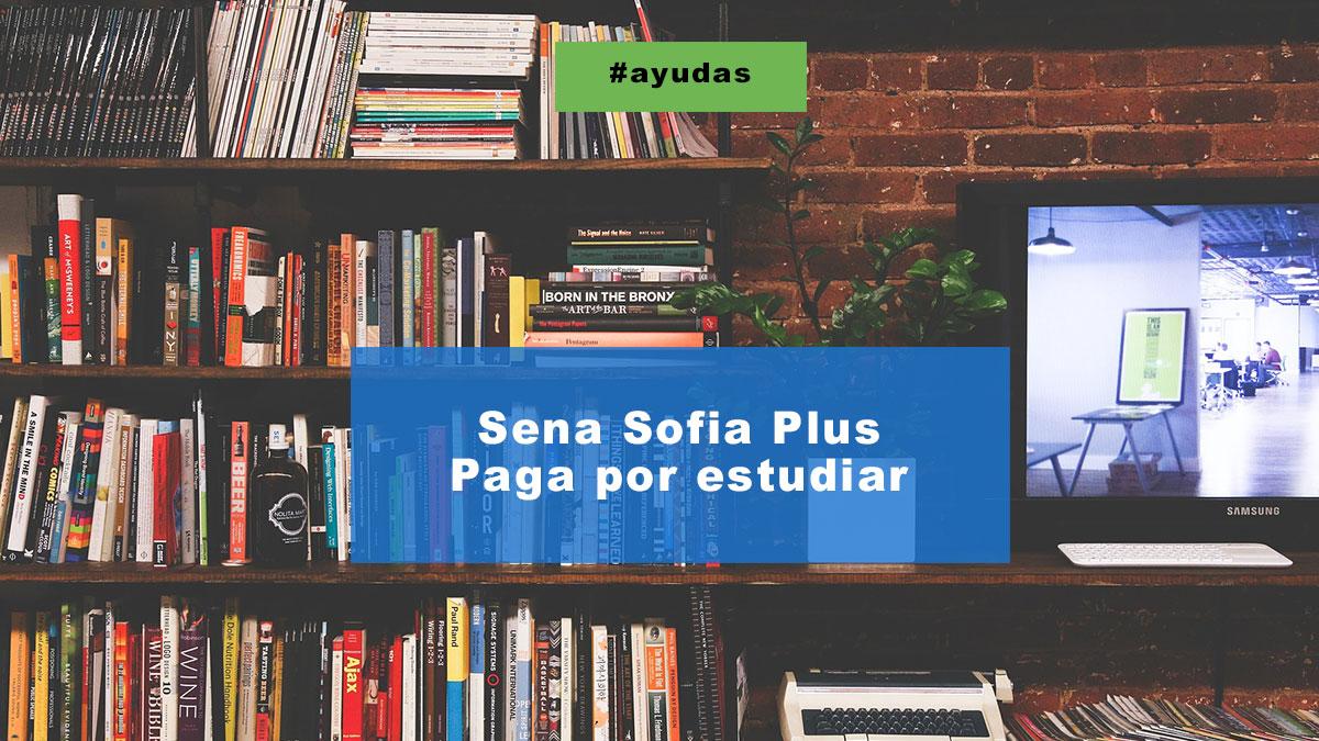 Sena Sofia Plus Paga por estudiar